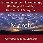 Evening by Evening (Readings for the Month of March): Readings at Eventide | Charles Haddon Spurgeon