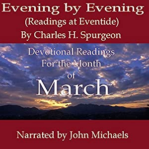 Evening by Evening (Readings for the Month of March) Audiobook