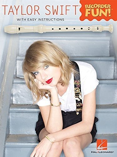 - Taylor Swift - Recorder Fun!: with Easy Instructions & Fingering Chart