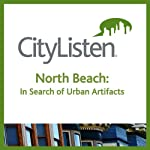 San Francisco: North Beach Audio Tour: In Search of Urban Artifacts |  City Listen Audio