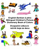 English-Serbian (Latin) Bilingual Children's Picture Dictionary Book of Colors