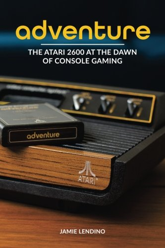 - Adventure: The Atari 2600 at the Dawn of Console Gaming