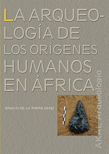 Arqueologia de los Origenes / Arqueology Of Human Origins In Africa: Humanos En Africa/ Humanes in Africa (Spanish Edition) ebook