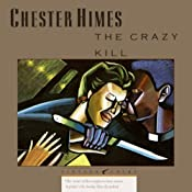 The Crazy Kill: A Grave Digger & Coffin Ed Novel | Chester Himes