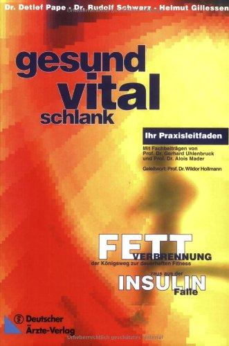 gesund-vital-schlank-fettverbrennung-der-knigsweg-zur-dauerhaften-fitness-raus-aus-der-insulinfalle-ihr-praxisleitfaden