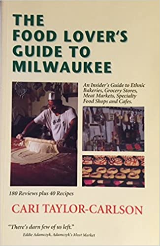 Food lovers guide to milwaukee insiders guide to ethnic food lovers guide to milwaukee insiders guide to ethnic bakeries grocery stores meat markets specialty food shops cafes cari taylor carlson forumfinder Gallery
