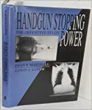 Handgun Stopping Power: The Definitive Study