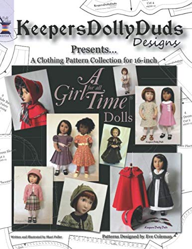 Keepers Dolly Duds Designs Presents...: A Clothing Pattern Collection for 16-inch A Girl for All Time Dolls (Color Edition)