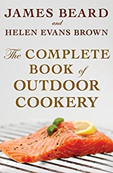 The Complete Book of Outdoor Cookery by [Beard, James, Brown, Helen Evans]