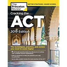 Cracking the ACT with 6 Practice Tests, 2019 Edition (College Test Preparation)