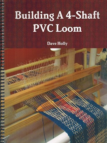 (Building a 4-Shaft PVC Loom )
