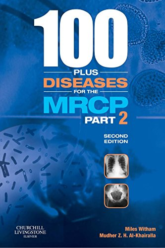 100 plus Diseases for the MRCP Part 2, 2e