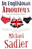 An Englishman Amoureux: Love in Deepest France