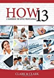 Workbook for Clark/Clark's HOW 13: a Handbook for Office Professionals, 13th, Clark, James L. and Clark, Lyn R., 1133586635