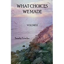 What Choices We Made: Volume 2