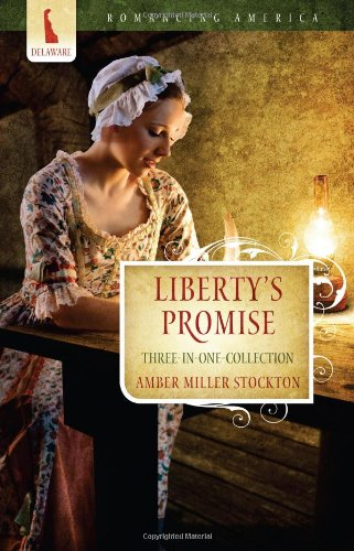 Liberty's Promise (Romancing America: Delaware)