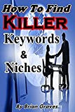 KEYWORD PLANNER: How To Find Killer Keywords and Niches To Profit From
