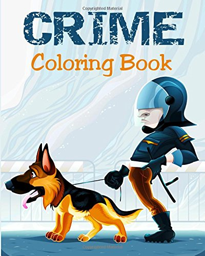 Coloring Book - Crime: Illustrations for Stress Relief for Adults