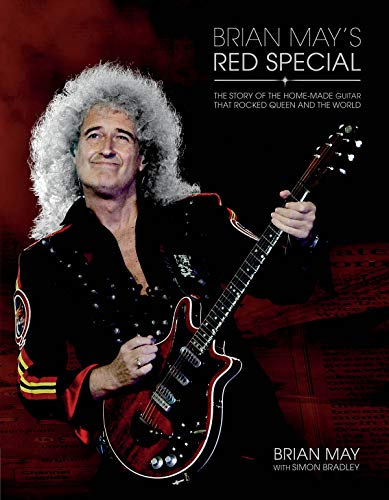 Brian May's Red Special: The Story Of The Home-Made Guitar That Rocked Queen And The Wo