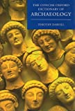 Concise Oxford Dictionary of Archaeology, Timothy Darvill, 0199534055