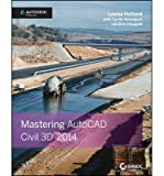 img - for [(Mastering AutoCAD Civil 3D 2014: Autodesk Official Press )] [Author: Louisa Holland] [Sep-2013] book / textbook / text book
