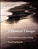 img - for A Hymn of Changes by La Chapelle, David (2009) Paperback book / textbook / text book