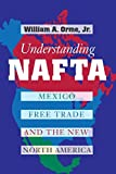 img - for Understanding NAFTA: Mexico, Free Trade, and the New North America by William A Orme Jr (1996-01-01) book / textbook / text book
