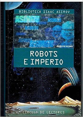ROBOTS E IMPERIO.: Amazon.es: Asimov, Isaac: Libros