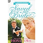 Saved by the Bride: Wedding Fever, Book 1 | Fiona Lowe