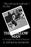 The Hollow Man: A (Transgressive) Novel Of Suspense by G. Patrick Huskins (2009-05-05)