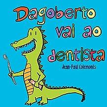 Dagoberto vai ao dentista (Portuguese Edition)