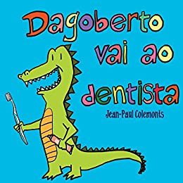 Dagoberto vai ao dentista por [Colemonts, Jean-Paul]