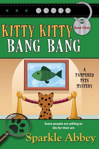 (Kitty Kitty Bang Bang (The Pampered Pets Series Book 3) )