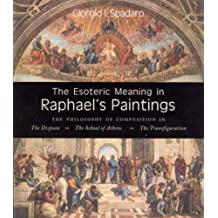 The Esoteric Meaning in Raphael's Paintings: The Philosophy of Composition in