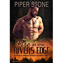 Fire at the River's Edge: Missoula Smokejumpers Prequel: Volume One