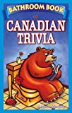 The Bathroom Book of Canadian Trivia, Angela C. Murphy, 0973911603