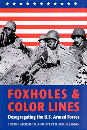 Foxholes and Color Lines: Desegregating the U.S. Armed Forces (Rand Book)