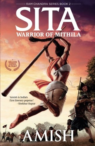 Sita - Warrior of Mithila (Book 2- Ram Chandra Series): An adventure thriller that follows Lady Sita�s journey; set in mythological times