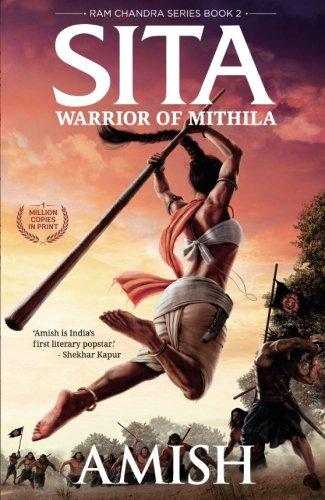 Sita - Warrior of Mithila (Book 2- Ram Chandra Series): An adventure thriller that follows Lady Sita�s journey; set in mythological times