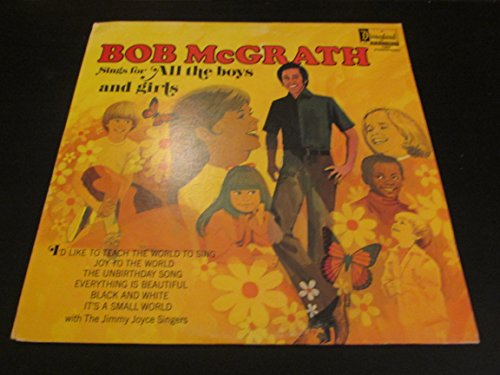 1974 Bob McGrath Sings For All The Boys and Girls Vinyl LP Record