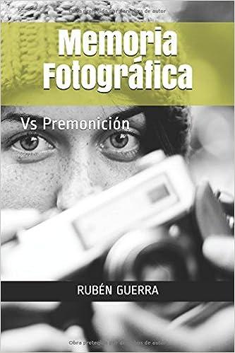 Memoria Fotográfica: Vs Premonición Colección Trastornos Mentales: Amazon.es: Aut RUBÉN El Earone GUERRA: Libros