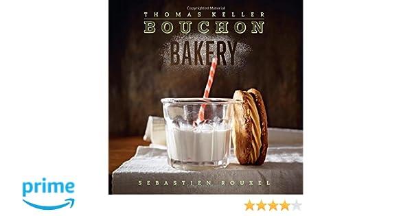 Bouchon Bakery (Thomas Keller Library): Amazon.es: T. Keller: Libros en idiomas extranjeros