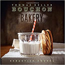 Bouchon Bakery The Thomas Keller Library Sebastien Rouxel 9781579654351 Amazon Books