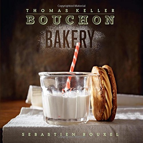 Bouchon Bakery (The Thomas Keller Library) by Thomas Keller, Sebastien Rouxel