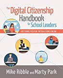 The Digital Citizenship Handbook for School Leaders: Fostering Positive Interactions Online by Mike Ribble, Marty Park