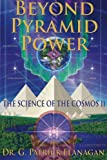 Beyond Pyramid Power - The Science of the Cosmos II (The Flanagan Revelations) (Volume 2)