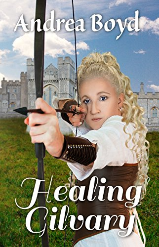 Healing Gilvary (The Kingdoms of Kearnley Book 2) by [Boyd, Andrea]