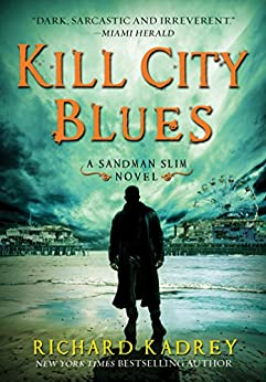 Kill City Blues: A Sandman Slim Novel by [Kadrey, Richard]