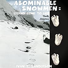 Abominable Snowmen: Legend Come to Life Audiobook by Ivan T. Sanderson Narrated by Jack Chekijian