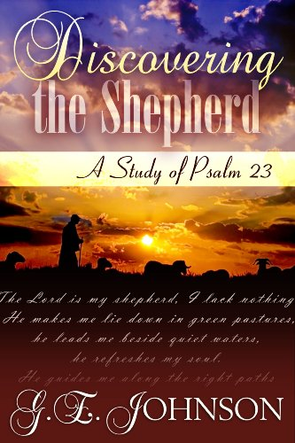 (Discovering The Shepherd: A Study of Psalm 23 Bible Commentary)
